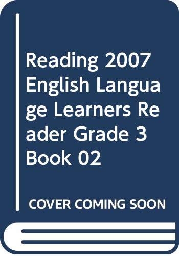 9780328141586: READING 2007 ENGLISH LANGUAGE LEARNERS READER GRADE 3 BOOK 02