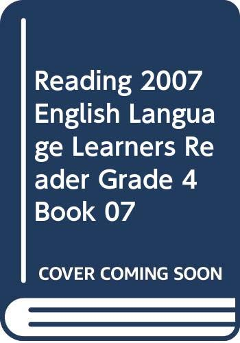 9780328141937: Reading 2007 English Language Learners Reader Grade 4 Book 07