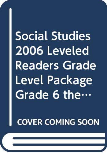 9780328144211: SOCIAL STUDIES 2006 LEVELED READERS GRADE LEVEL PACKAGE GRADE 6 THE WORLD