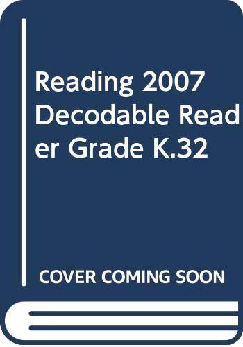 READING 2007 DECODABLE READER GRADE K.32: Scott Foresman
