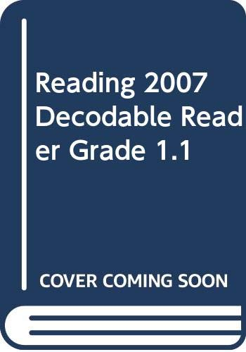 9780328145003: READING 2007 DECODABLE READER GRADE 1.1