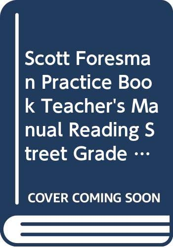9780328145386: Scott Foresman Practice Book, Teacher's Manual Reading Street, Grade 6