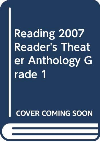 9780328147298: READING 2007 READER'S THEATER ANTHOLOGY GRADE 1