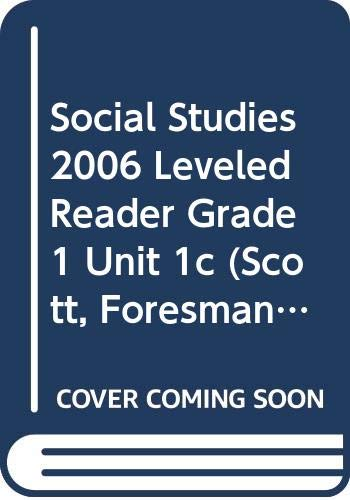 9780328147915: SOCIAL STUDIES 2006 LEVELED READER GRADE 1 UNIT 1C (Scott, Foresman Social Studies)
