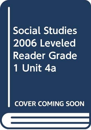 9780328147984: SOCIAL STUDIES 2006 LEVELED READER GRADE 1 UNIT 4A