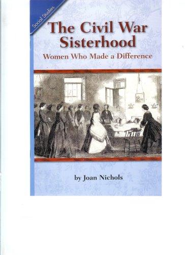 9780328149025: The Civil War Sisterhood (Social Studies, Leveled Reader, Grade 5, Unit 7C)