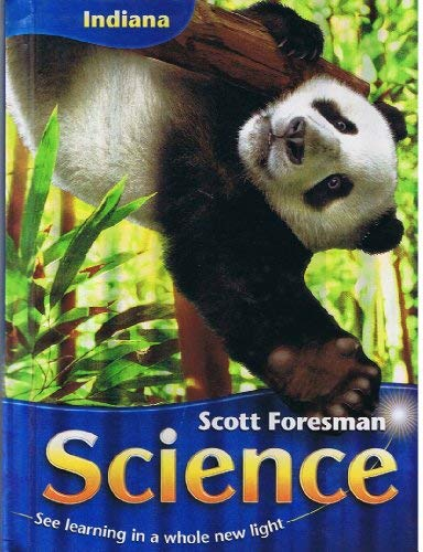 Scott Foresman Science, See Learning in a Whole New Light (Indiana)