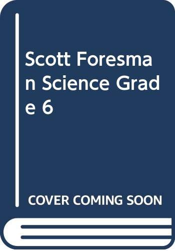 9780328154463: Scott Foresman Science, Grade 6