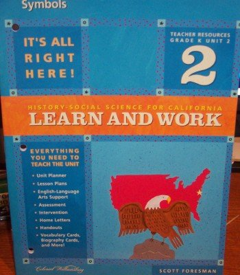 9780328154821: Learn and Work, Grade Kindergarten (Unit 2 [Symbols], History-Social Science for California, Teacher Resource)