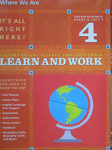 9780328154845: Where We Are (Teacher Resources Grade K Unit 4) (History-Social Science for California: Learn and Work) (Kindergarten)