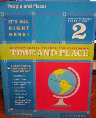 9780328154890: Time and Place, Grade 1 (Unit 2 [People and Places], History-Social Science for California, Teacher Resource)