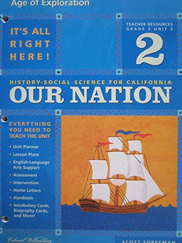 9780328155149: Age of Exploration (History-Social Science for California: Our Nation, Teacher Resources, Grade 5 Unit 2)