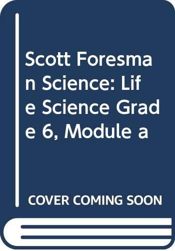 9780328156764: Scott Foresman Science: Life Science Grade 6, Module a