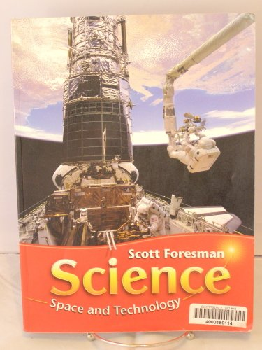 9780328156931: Scott Foresman Science: Space and Technology