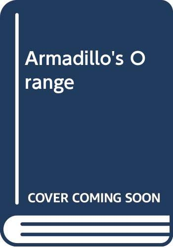 9780328156986: Armadillo's Orange