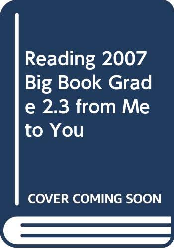 9780328161935: READING 2007 BIG BOOK GRADE 2.3 FROM ME TO YOU