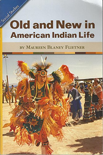 9780328174980: Old and New in American Indian Life