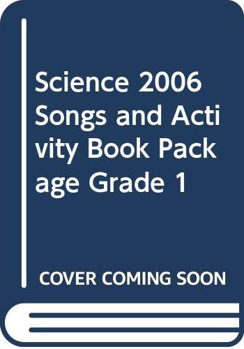 9780328185351: SCIENCE 2006 SONGS AND ACTIVITY BOOK PACKAGE GRADE 1