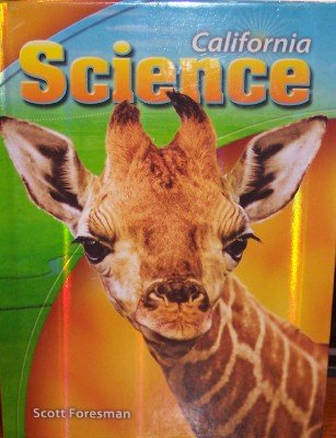 Scott Foresman California Science Grade 3: Klentschy Michael P.,