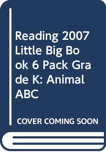 9780328195251: READING 2007 LITTLE BIG BOOK 6 PACK GRADE K: ANIMAL ABC
