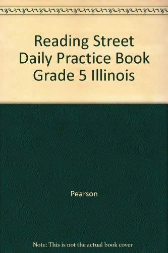 Reading Street Daily Practice Book Grade 5 Illinois: Pearson