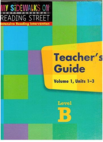 9780328213887: My Sidewalks on Reading Street Scott Foresman Intensive Reading Intevention Teacher's Guide Volume 1 Units 1-3 Level B