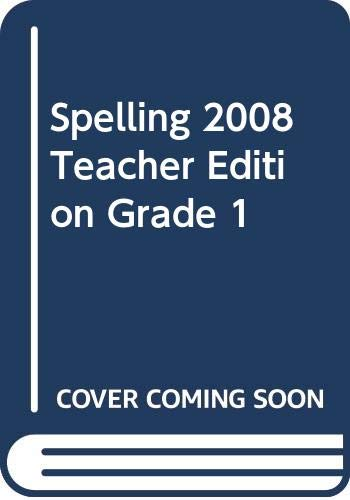 9780328233687: Spelling 2008 Teacher Edition Grade 1