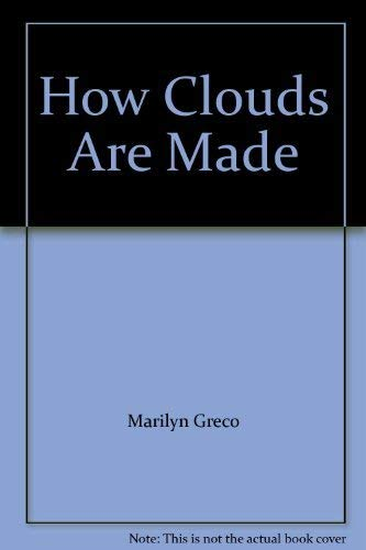How Clouds Are Made: Marilyn Greco