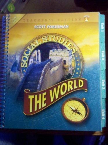9780328239634: Scott Foresman Social Studies, the World, Vol. 1 Teacher's Edition