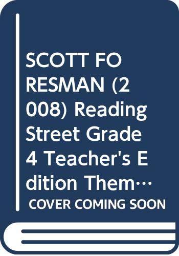 9780328243822: SCOTT FORESMAN (2008) Reading Street Grade 4, Teacher's Edition, Theme 4 (Reading Street)