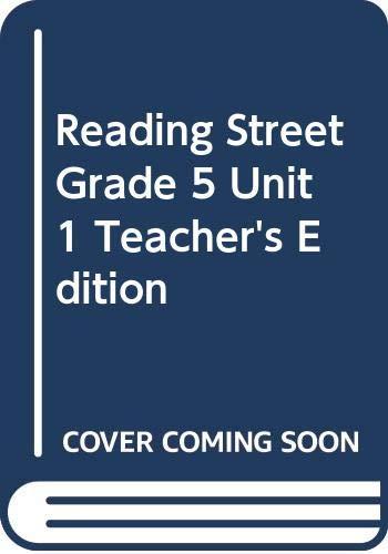Reading Street, Grade 5, Unit 1, Teacher's Edition: Ph. D Peter Afflerbach