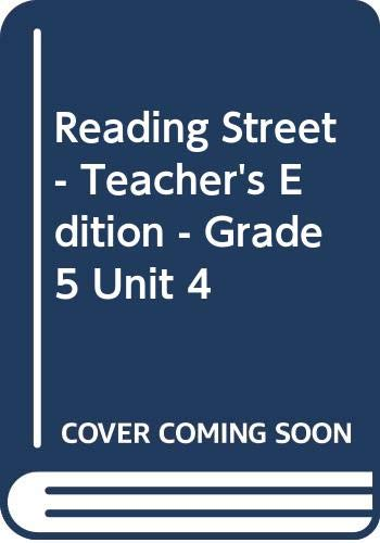 9780328243884: Reading Street - Teacher's Edition - Grade 5 Unit 4