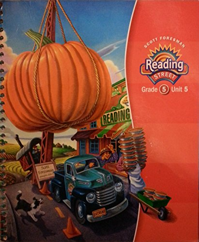 Reading Street, Grade 5, Unit 5, Teacher's Edition: Foresman, Scott