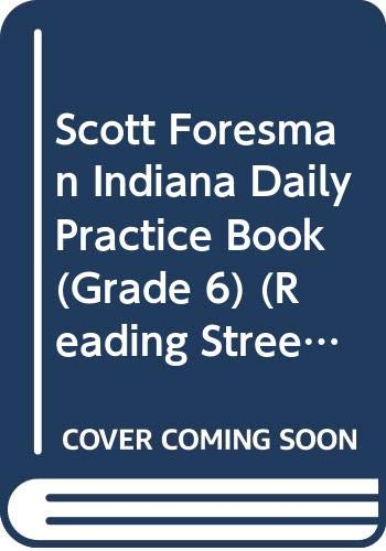 9780328245758: Scott Foresman Indiana Daily Practice Book (Grade 6) (Reading Street)