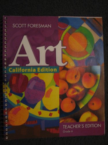 9780328260188: Scott Foresman Art California Edition Grade 6 Teacher's Edition