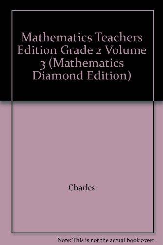 Mathematics Teachers Edition Grade 2 Volume 3 (Mathematics Diamond Edition): Charles