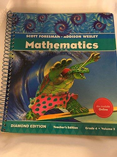 9780328263875: Scott Foresman-Addison Wesley Mathematics, Diamond Edition, Grade 4, Volume 2, Teacher's Edition
