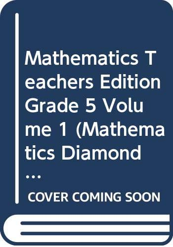9780328263905: Mathematics Teachers Edition Grade 5 Volume 1 (Mathematics Diamond Edition)