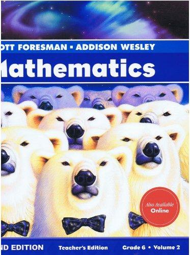 Scott Foresman - Addison Wesley Mathematics Teacher Edition, Grade 6, Volume 2: Randall I. Charles,...