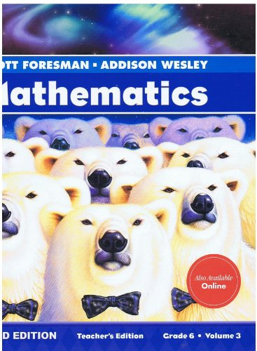 Scott Foresman-Addison Wesley Mathematics, Diamond Edition, Grade 6, Volume 3, Teacher's ...