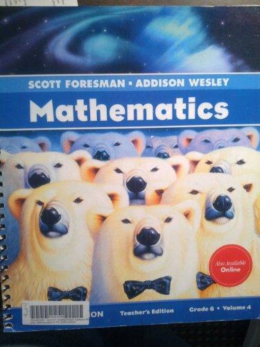 9780328263974: Scott Foresman-Addison Wesley Mathematics, Diamond Edition, Grade 6, Volume 4, Teacher's Edition