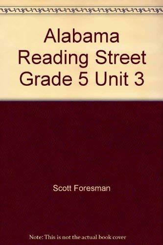 Alabama Reading Street Grade 5 Unit 3: Scott Foresman