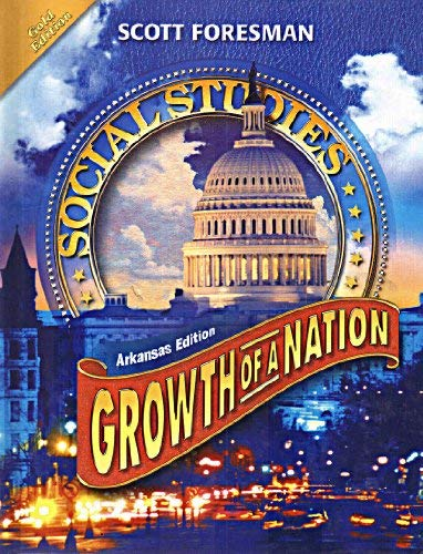 Social Studies - Growth of a Nation - Arkansas Edition - Gold Edition: Foresman, scott