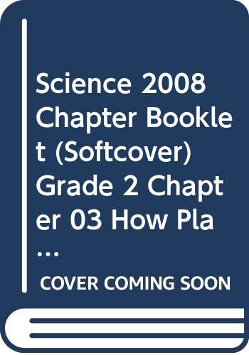 9780328324392: SCIENCE 2008 CHAPTER BOOKLET (SOFTCOVER) GRADE 2 CHAPTER 03 HOW PLANTS AND ANIMALS LIVE TOGETHER