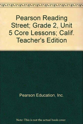 9780328340071: Pearson Reading Street; Grade 2, Unit 5 Core Lessons; Calif. Teacher's Edition