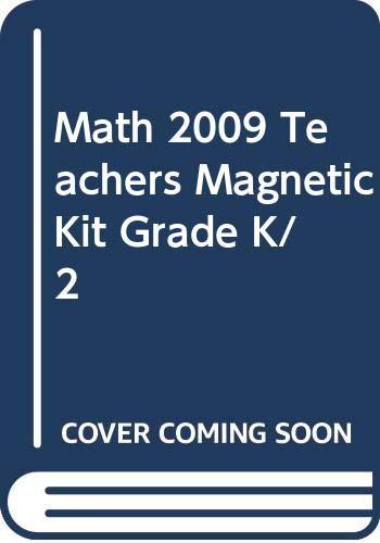 9780328348565: MATH 2009 TEACHERS MAGNETIC KIT GRADE K/2