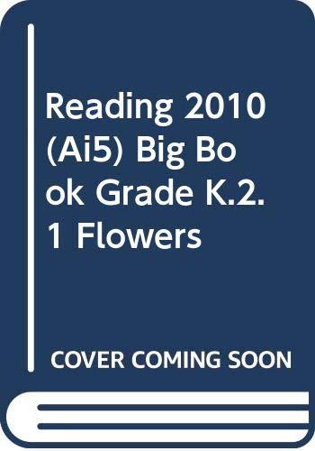 9780328379880: Reading 2010 (Ai5) Big Book Grade K.2.1 Flowers