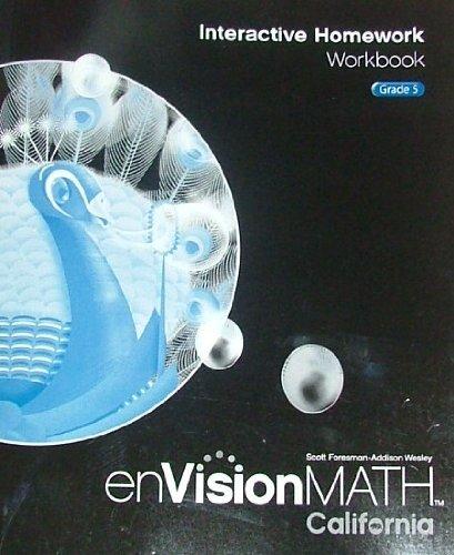 Envision Math 5 Interactive Hmwrk Workbook (CA): Scott Foresman