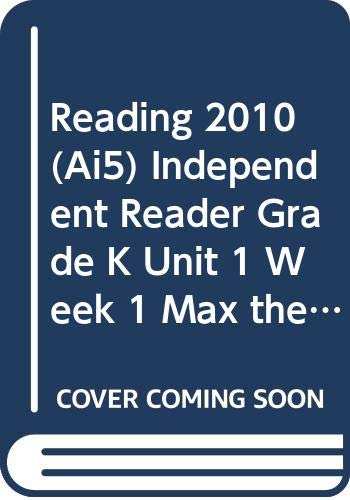 9780328386314: READING 2010 (AI5) INDEPENDENT READER GRADE K UNIT 1 WEEK 1 MAX THE DUCK
