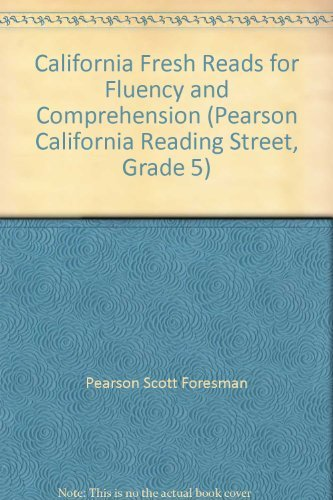 9780328390601: Pearson Scott Foresman California Fresh Reads for Fluency and Comprehension (Pearson California Reading Street, Grade 5)